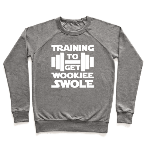 Training To Get Wookie Swole Pullover