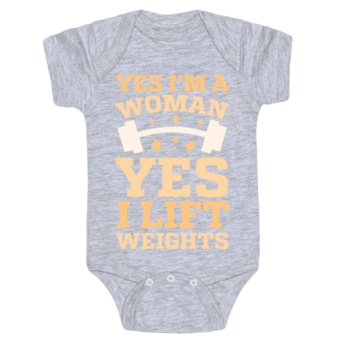 Yes I'm A Woman, Yes I Lift Weights Baby Onesy
