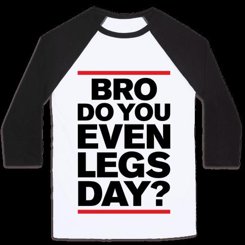 Legs Day Baseball Tee