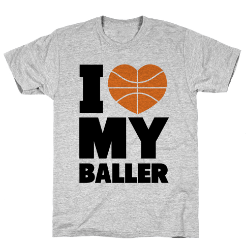 I Love My Baller Mens T-Shirt
