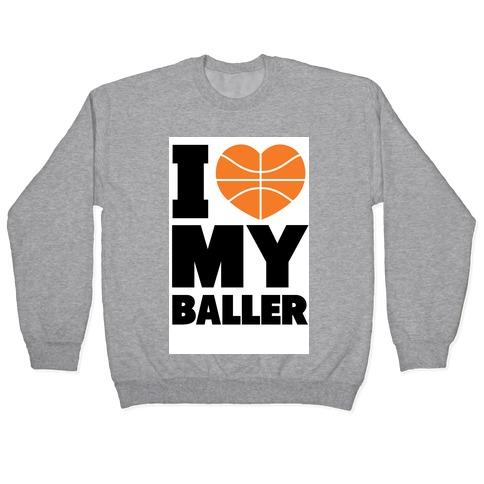 I Love My Baller Pullover