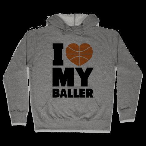 I Love My Baller Hooded Sweatshirt