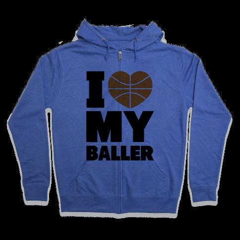 I Love My Baller Zip Hoodie