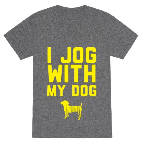 I Jog With My Dog V-Neck Tee Shirt