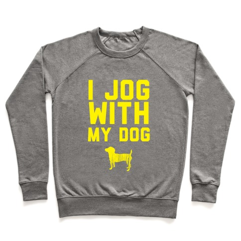 I Jog With My Dog Pullover