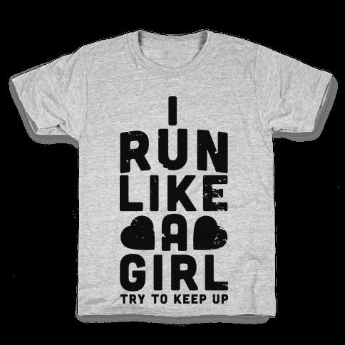 I Run Like a Girl Kids T-Shirt