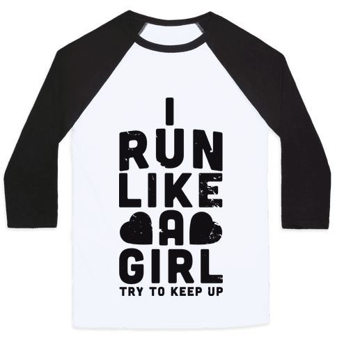 I Run Like a Girl Baseball Tee
