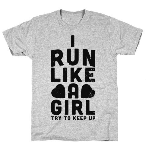 I Run Like a Girl Mens T-Shirt