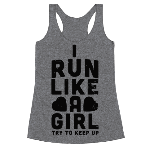 I Run Like a Girl Racerback Tank Top