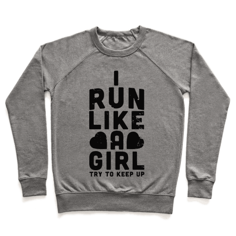 I Run Like a Girl Pullover