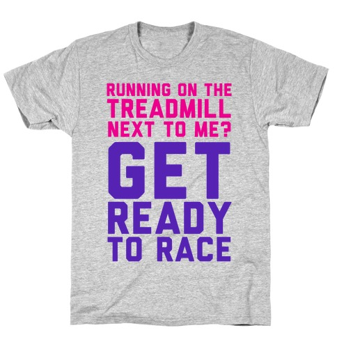 Running on the Treadmill? T-Shirt