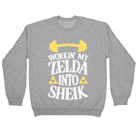 Workin' My Zelda Into Sheik Pullover