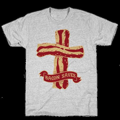 Bacon Saves Mens T-Shirt