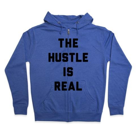 The Hustle Is Real Zip Hoodie