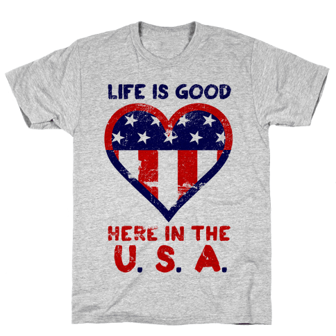 Life is Good in the USA Mens T-Shirt
