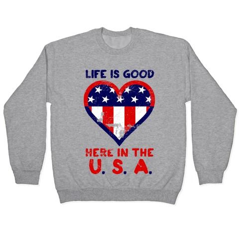 Life is Good in the USA Pullover