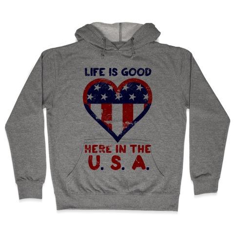 Life is Good in the USA Hooded Sweatshirt