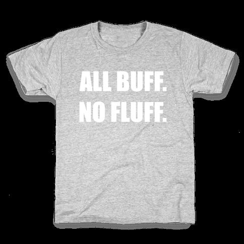 ALL BUFF. NO FLUFF. Kids T-Shirt