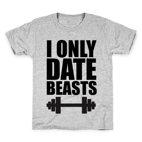 I Only Date Beasts Kids T-Shirt