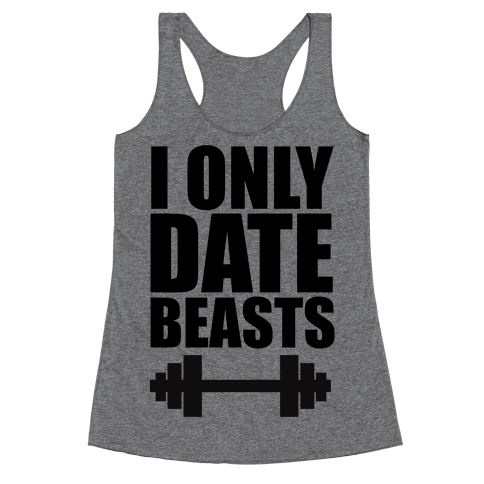 I Only Date Beasts Racerback Tank Top