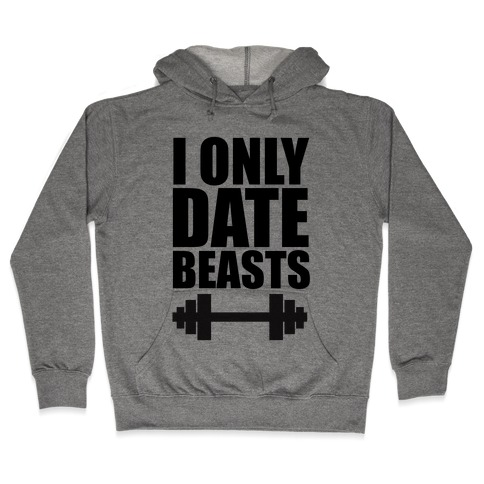 I Only Date Beasts Hooded Sweatshirt