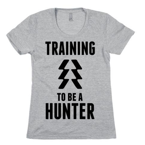 Training To Be A Hunter Womens T-Shirt