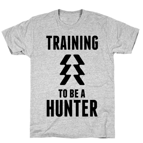 Training To Be A Hunter T-Shirt