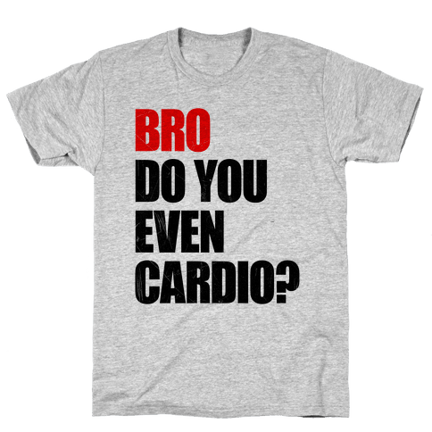 Bro Do You Even Cardio Mens T-Shirt