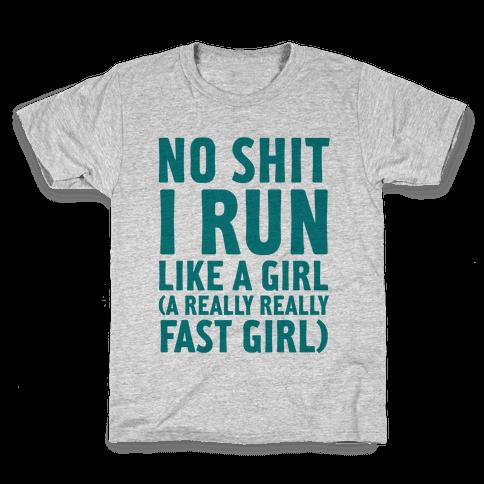 No Shit I Run Like A Girl Kids T-Shirt