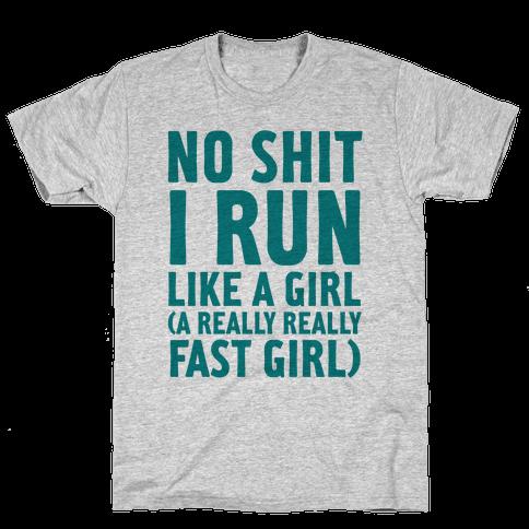 No Shit I Run Like A Girl Mens T-Shirt