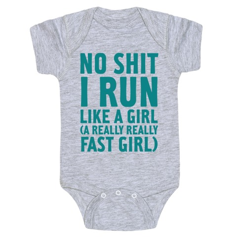 No Shit I Run Like A Girl Baby Onesy