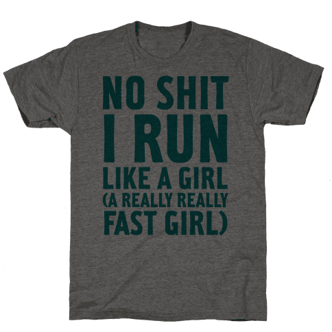 No Shit I Run Like A Girl