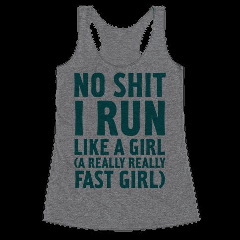 No Shit I Run Like A Girl Racerback Tank Top