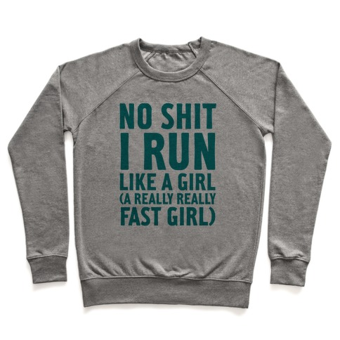 No Shit I Run Like A Girl Pullover
