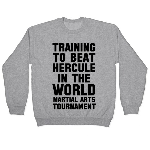 Training to Beat Hercule in the World Martial Arts Tournament Pullover