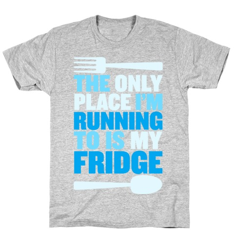Running to My Fridge T-Shirt