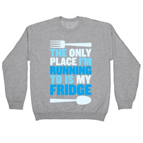 Running to My Fridge Pullover