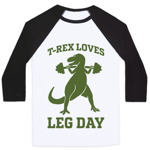 T-Rex Loves Leg Day Baseball Tee
