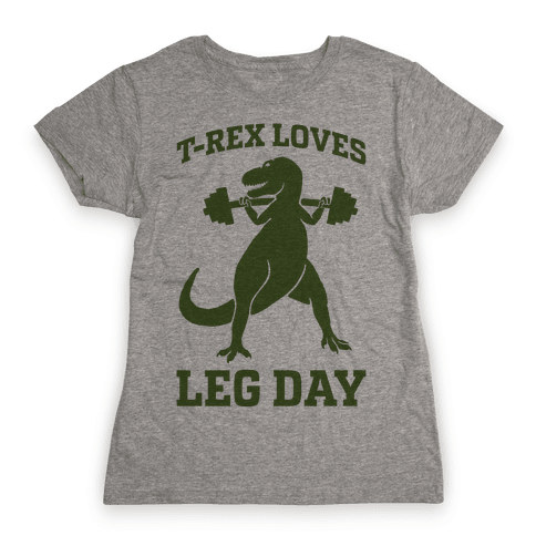 T-Rex Loves Leg Day Womens T-Shirt