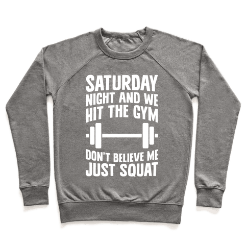 Don't Believe Me Just Squat Pullover