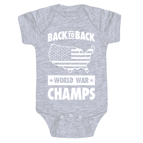 Back to Back World War Champs (light print) Baby Onesy