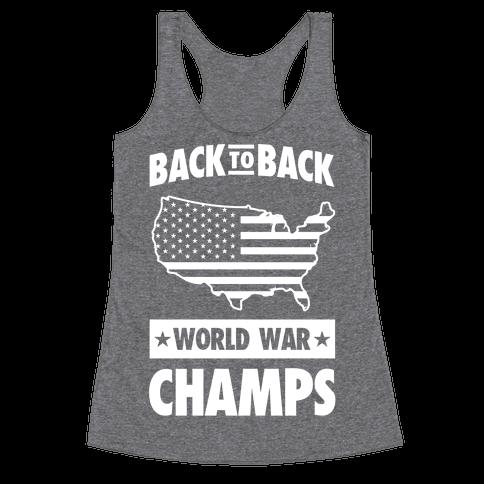 Back to Back World War Champs (light print) Racerback Tank Top