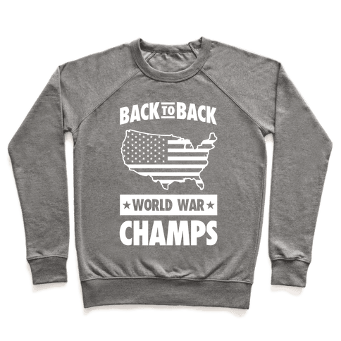 Back to Back World War Champs (light print) Pullover