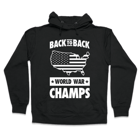 Back to Back World War Champs (light print) Hooded Sweatshirt