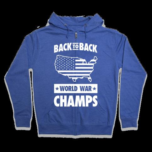 Back to Back World War Champs (light print) Zip Hoodie