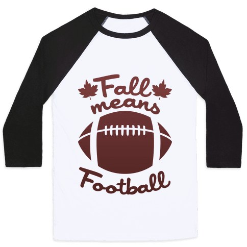 Fall Means Football Baseball Tee
