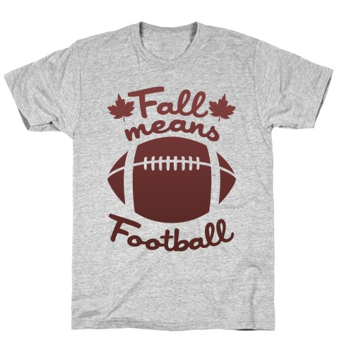 Fall Means Football Mens T-Shirt