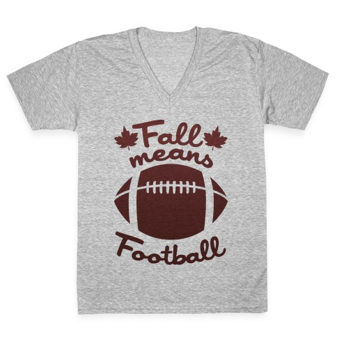 Fall Means Football V-Neck Tee Shirt