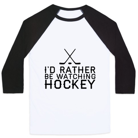 I'd Rather Hockey Baseball Tee