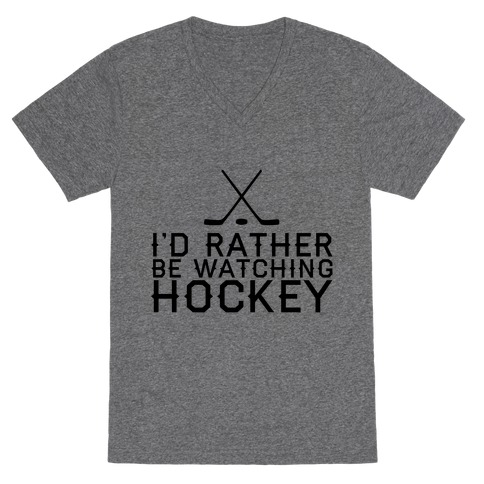 I'd Rather Hockey V-Neck Tee Shirt